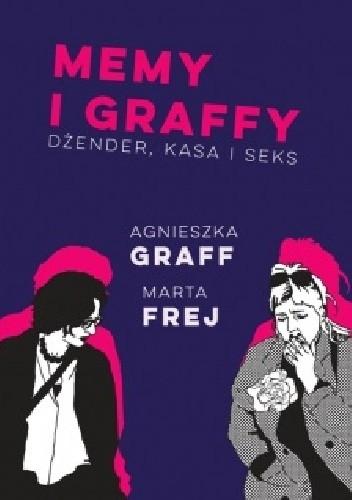 Okładka książki Memy i graffy. Dżender, kasa i seks