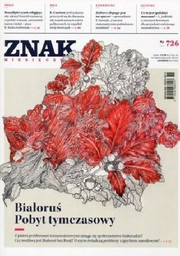Okładka książki Znak nr 726. Białoruś. Pobyt tymczasowy.