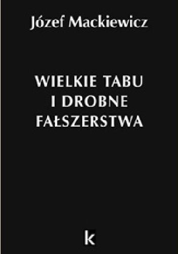 Okładka książki Wielkie tabu i drobne fałszerstwa
