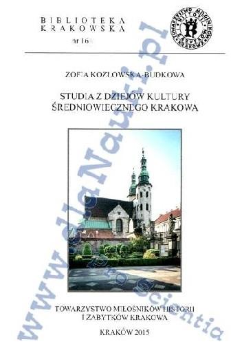 Okładka książki Studia z dziejów kultury średniowiecznego Krakowa