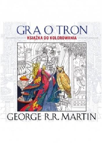 Okładka książki Gra o tron. Książka do kolorowania