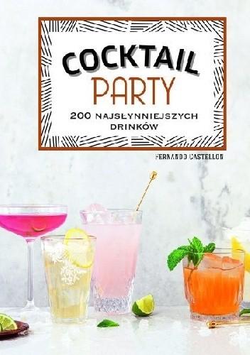 Okładka książki Cocktail Party. 200 najsłynniejszych drinków