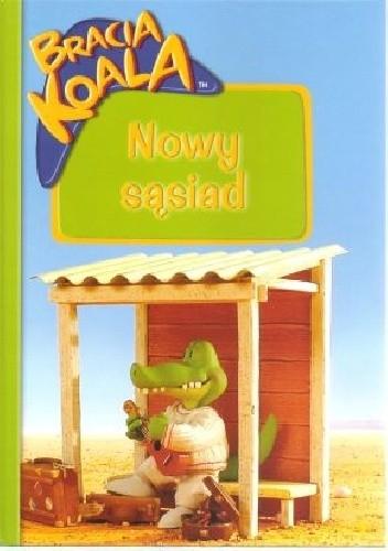 Okładka książki Bracia Koala: Nowy sąsiad