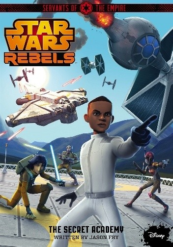 Okładka książki Star Wars Rebels. Servants of the Empire: The Secret Academy
