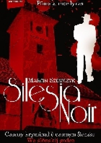 Okładka książki Silesia Noir