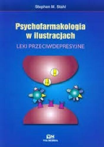 Okładka książki Psychofarmakologia w ilustracjach. Leki przeciwdepresyjne