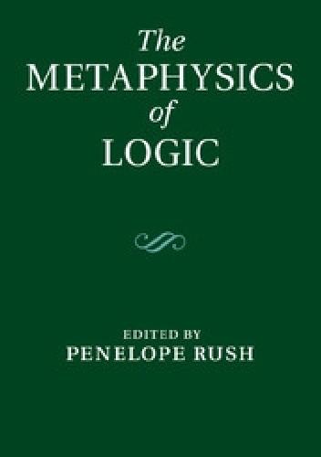 Okładka książki The Metaphysics of Logic