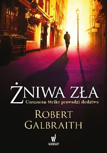 Robert Galbraith - Cormoran Strike Tom 3 - ¯niwa zła eBook PL