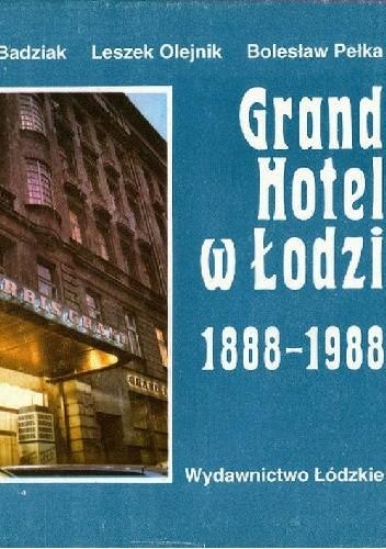 Okładka książki Grand Hotel w Łodzi 1888-1988