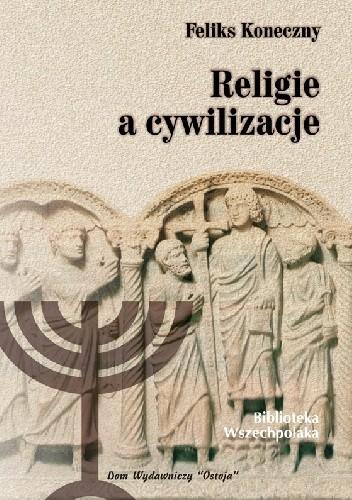 Okładka książki Religie a cywilizacje