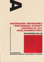 Awangarda Środkowej i Wschodniej Europy - innowacja czy naśladownictwo?
