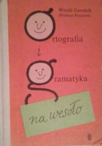 Okładka książki Ortografia i gramatyka na wesoło