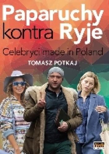 Okładka książki Paparuchy kontra ryje. Celebryci made in Poland