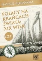 Polacy na krańcach świata: XIX wiek. Część II