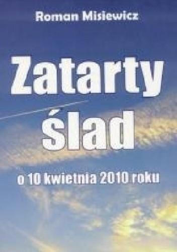 Okładka książki Zatarty ślad. O 10 kwietnia 2010 r.
