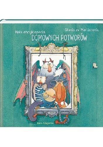 Okładka książki Mała encyklopedia Domowych Potworów