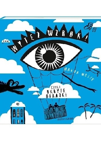 Okładka książki Wytęż wzrok! Czyli ukryte obrazki