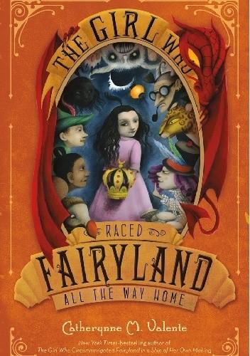 Okładka książki The Girl Who Raced Fairyland All the Way Home
