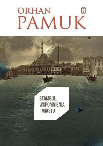 Okładka książki Stambuł. Wspomnienia i miasto