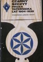 Czarny szczyt. Proza taternicka lat 1904-1939