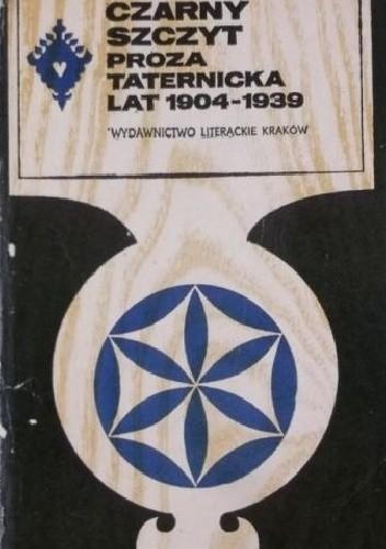 Okładka książki Czarny szczyt. Proza taternicka lat 1904-1939