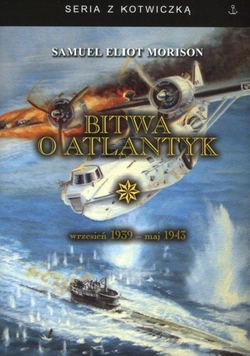 Okładka książki Bitwa o Atlantyk. Wrzesień 1939 - maj 1943