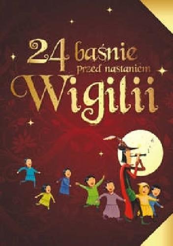 Okładka książki 24 baśnie przed nastaniem Wigilii