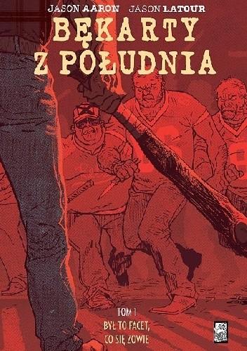 Okładka książki Bękarty z południa: Był to facet, co się zowie
