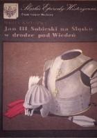 Jan III Sobieski na Śląsku w drodze pod Wiedeń