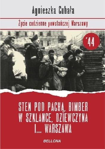 Okładka książki Sten pod pachą, bimber w szklance, dziewczyna i... Warszawa