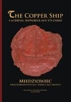 Miedziowiec - wrak średniowiecznego statku i jego ładunek