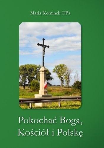 Okładka książki Pokochać Boga, Kościół i Polskę