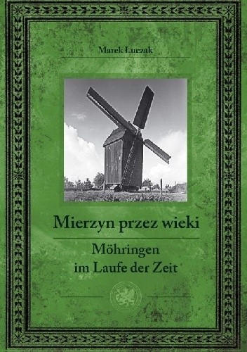 Okładka książki Mierzyn przez wieki / Mohringen im Laufe der Zeit