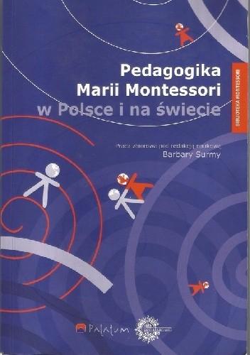 Okładka książki Pedagogika Marii Montessori w Polsce i na świecie