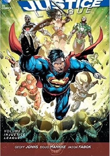 Okładka książki Justice League Volume 6: Injustice League