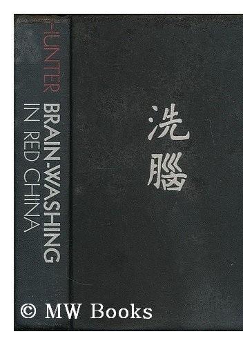Okładka książki Brainwashing in Red China: the Calculated Destruction of Men's Minds