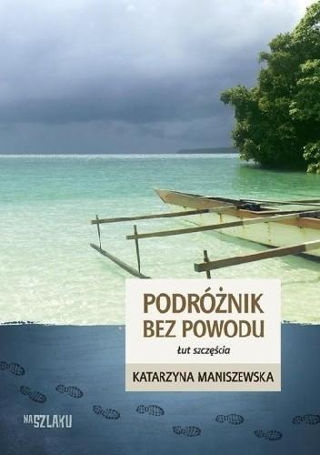 Okładka książki Podróżnik bez powodu. Łut szczęścia.