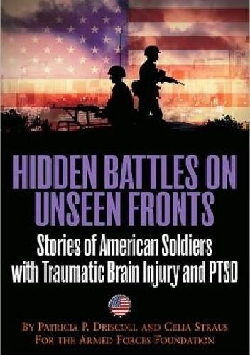 Okładka książki Hidden Battles on Unseen Fronts: Stories of American Soldiers with Traumatic Brain Injury and PTSD