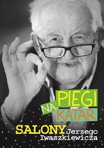 Okładka książki Piegi na katar. Salony Jerzego Iwaszkiewicza