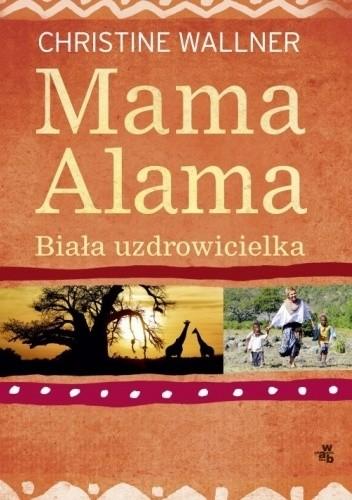 Okładka książki Mama Alama. Biała uzdrowicielka