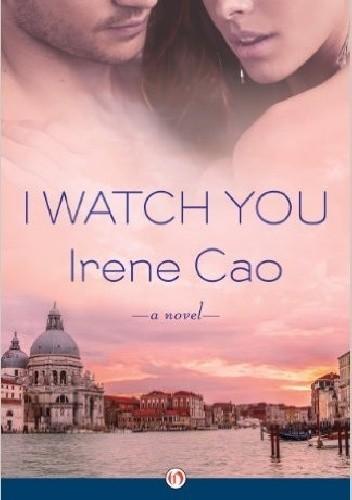 Okładka książki I Watch You: A Novel