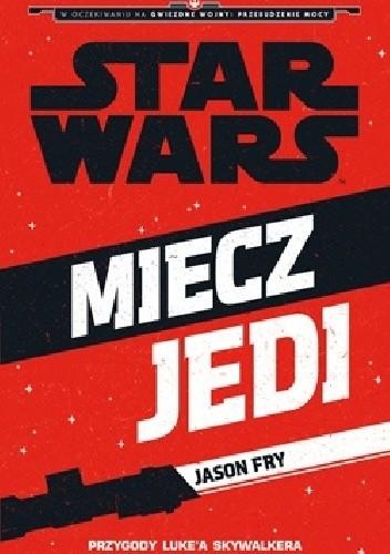 Okładka książki Star Wars. Miecz Jedi: Przygody Luke'a Skywalkera