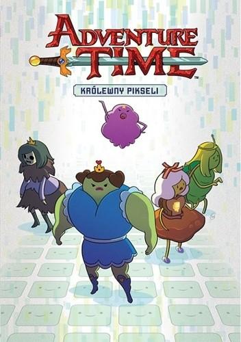 Okładka książki Adventure Time: Królewny pikseli