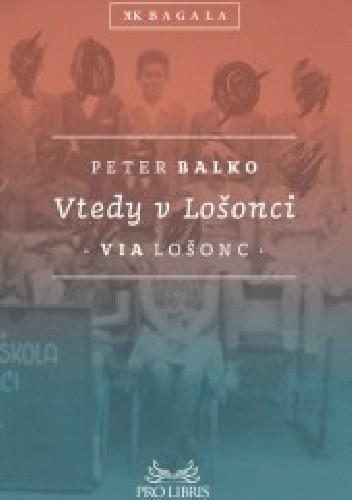 Okładka książki Vtedy v Lošonci. Via Lošonc