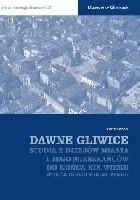 Dawne Gliwice. Studia z dziejów miasta i jego mieszkańców do końca XIX wieku. Wokół gliwickiego rynku