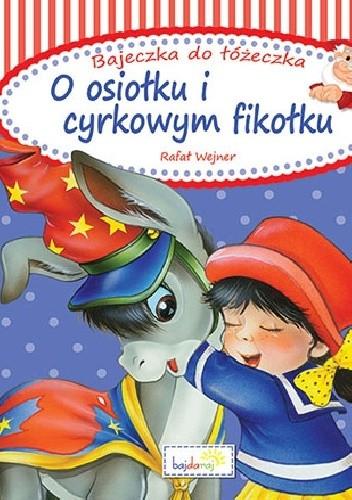 Okładka książki O osiołku i cyrkowym fikołku