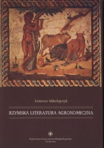 Okładka książki Rzymska literatura agronomiczna