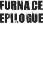 Furnace Epilogue