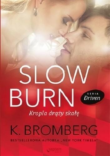 """O wewnętrznej walce i przeciwnościach losu... """"Slow Burn"""" K.Bromberg"""