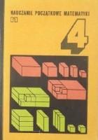 Nauczanie początkowe matematyki - Tom 4